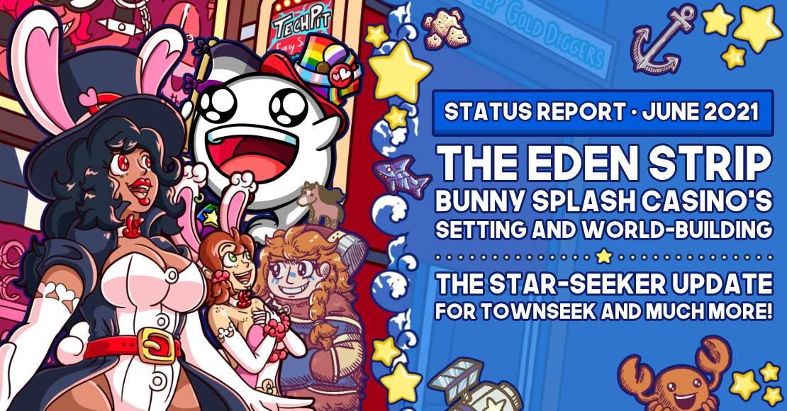 The Eden Strip, Bunny Splash Casino's Setting and World-Building! The Star-Seeker Update for Townseek and Much More • Status Report for June 2021